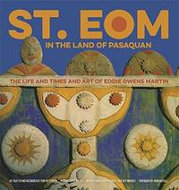 image of St. EOM in the Land of Pasaquan: The Life and Times and Art of Eddie Owens Martin