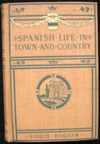 image of Spanish Life in Town and Country with Chapters on Portuguese Life in Town and Country.