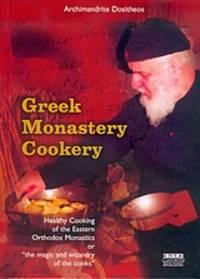 Greek Monastery Cookery - Healthy Cooking of the Eastern Orthodox Monastics or