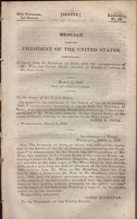 image of Message from the President of the United States communicating A report from the Secretary of State, with the correspondence of Mr. Wise, late United States minister to Brazil, in relation to the slave trade.