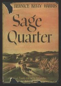 Sage Quarter by  Bernice Kelly Harris - First Edition - 1945 - from ReadInk and Biblio.com