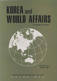 Korea & World Affairs. Vol. XXII, No.4 Winter 1998. [Fifty Years of the Political Vortex : Historical Synopsis; Paradox of Korean Democracy; North Korea\'s First 50 Years & the Opening of the Kim Il-Jong Era; North Korean Local Politics; Source Mater