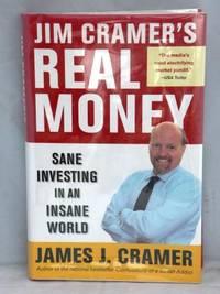 Jim Cramer's Real Money: Sane Investing in and Insane World