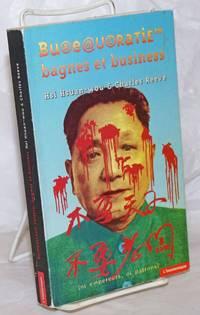 image of Bureaucratie, Bagnes Et Business : Rencontres Avec Des Chinois