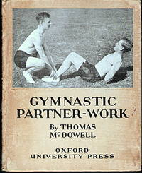 Gymnastic Partner-work  by  Thomas McDowell - First Edition - 1937 - from Judith Books (SKU: biblio40)