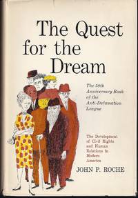 image of The Quest For The Dream: The Development Of Civil Rights And Human Relations In Modern America.