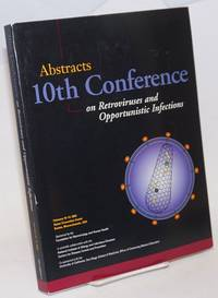 10th Conference on Retroviruses and Opportunistic Infections Program & Abstracts: February 10-14, 2003, Hynes Convention Center, Boston, MA