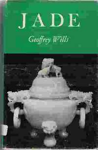 JADE by  Geoffrey Wills - First Edition (?) - 1964 - from Rivers Edge Used Books (SKU: 28297)