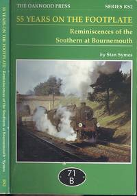 55 Years on the Footplate: Reminiscences of the Southern at Bournemouth (The Oakwood Press Series No.RS2) by Stan Symes - 1995