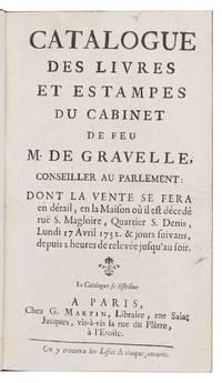 Catalogue des Livres et Estampes du Cabinet de feu M. de Gravelle, Conseiller au Parlement: dont la vente se fera...lundi 17 Avril 1752 & jours suivans