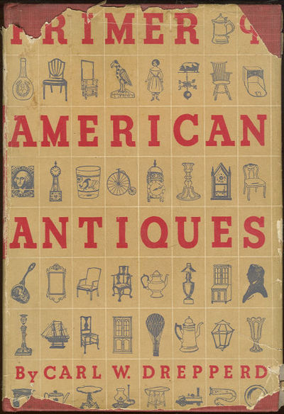 PRIMER OF AMERICAN ANTIQUES, Drepperd, Carl W.