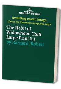 image of The Habit of Widowhood (ISIS Large Print S.)