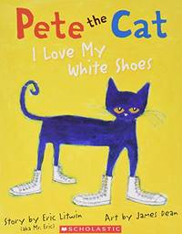 Pete the Cat I Love My White Shoes by James Dean (Illustrator), Eric Litwin (2010) Paperback