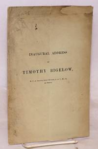 Inaugural Address of Timothy Bigelow, W.P. of Crystal Fount Division, S. of T., No. 16, of Boston. Delivered January 8, 1875
