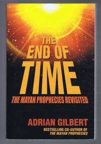 The End of Time, the Mayan Prophecies Revisited