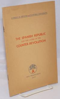 The second Spanish Republic and the causes of the counter-revolution by  Aurelio M Espinosa - 1937 - from Bolerium Books Inc., ABAA/ILAB (SKU: 246971)