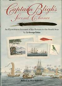 Captain Bligh's Second Chance: An Eyewitness Account Of His Return To The South Seas