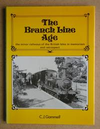 The Branch Line Age: The Minor Railways of the British Isles in Memoriam and Retrospect.