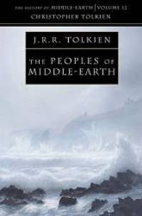 The Peoples of Middle-Earth (the History of Middle-Earth, Book 12)