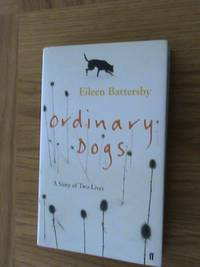 Ordinary Dogs: A Story of Two Lives.   **1st edition/1st printing**