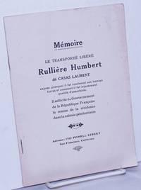 image of Mémoire: Le Transporté Linéré Rullière Humbert dit Casas Laurent.  Expose pourquoi il fut condamné aux travaux forcés et comment il fut injustement qualifié d'anarchiste.  Il sollicite du Gouvernement de la République Française la remise de la résidence dans la colonie pénitentiaire