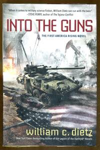 image of Into The Guns: The First America Rising Novel