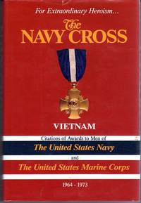 The Navy Cross, Vietnam: Citations of Awards to Men  of the United States Navy and the United States Marine Corps 1964-1973 by Stevens Paul Drew (ed) - 1st printing - 1987 - from Barbarossa Books Ltd. (SKU: 49833)
