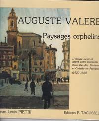 Auguste Valere. Paysages orphelins. L'oeuvre peint et gravé entre Marseille,...