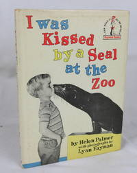 I was Kissed by a Seal at the Zoo (First Edition)