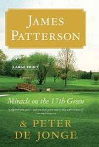 Miracle on the 17th Green: A Novel by James Patterson - Hardcover - 2010-03-09 - from Books Express and Biblio.com