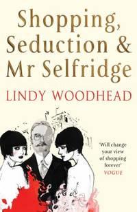 image of Shopping, Seduction and Mr Selfridge
