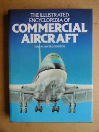 The Illustrated Encyclopedia Of Commercial Aircraft by Gunston, Bill. Edited by - 1980