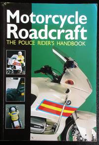 image of Motorcycle Roadcraft: The Police Rider's Handbook to Better Motorcycling