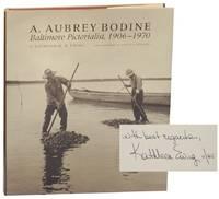 A. Aubrey Bodine: Baltimore Pictorialist, 1906-1970 (Signed First Edition)