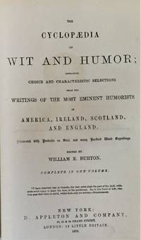 image of The Cyclopaedia of Wit and Humor; Containing Choice and Characteristic Selections from the Writings of the Most Eminent Humorists of America, Ireland, Scotland, and England