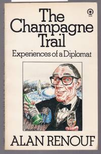 image of The Champagne Trail - Experiences of a Diplomat