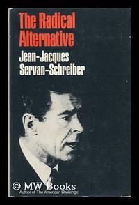 The Radical Alternative