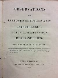 OBSERVATIONS SUR LES FONTES DE BOUCHES A FEU D'ARTILLERIE, ET SUR LA MANUTENTION DES FONDERIES.