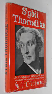 Sybil Thorndike: An Illustrated Study of Dame Sybil's Work, With a List of Her Appearances on Stage and Screen