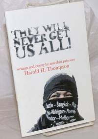 image of They will never get us all! Writings and poetry by anarchist prisoner Harold H. Thompson