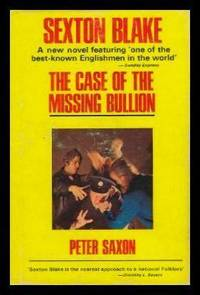 THE CASE OF THE MISSING BULLION - A Sexton Blake Mystery