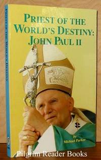Priest of the World's Destiny: John Paul II.