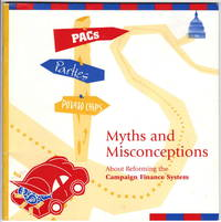 PACs, Parties and Potato Chips: Myths and Misconceptions About reforming the Campaign Finance System