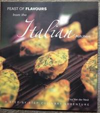 Feast of Flavours from the Italian Kitchen - A Step-byStep Culinary Adventure