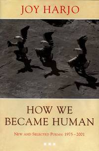 How We Became Human: New and Selected Poems, 1975-2001