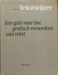 Tekstwijzer, Een gids voor het grafisch verwerken van tekst. by  K.F TREEBUS - from Frits Knuf Antiquarian Books (SKU: 19638)
