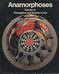 Anamorphoses: Games of Perception and Illustion in Art