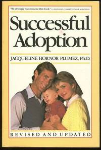 SUCCESSFUL ADOPTION A Guide to Finding a Child and Raising a Family