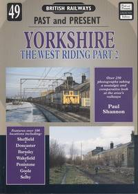 Yorkshire - The West Riding Part 2: (British Railways Past & Present Series No.49)