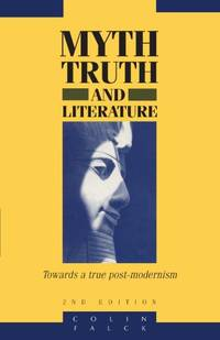 image of Myth, Truth and Literature: Towards a True Post-modernism